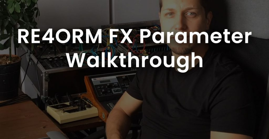 Video thumbnail of RE4ORM FX Parameter Walkthrough.
